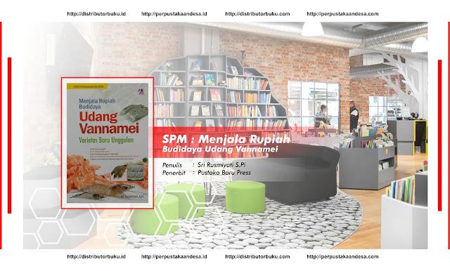 SPM : Menjala Rupiah Budidaya Udang Vannamei