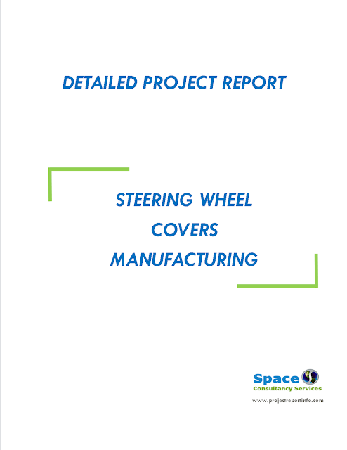 Project Report on Steering Wheel Covers Manufacturing