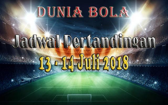 Jadwal Pertandingan Sepak Bola Tanggal 13 - 14 Juli 2018