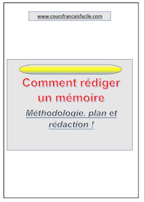 Un guide : Comment  bien rédiger un mémoire : Plan du mémoire , Méthodologique , Rédaction