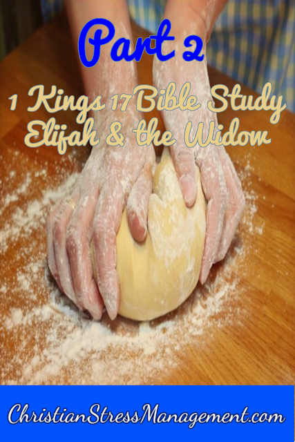 1 Kings 17 Bible Study: The Widow of Zarephath and Elijah part 2