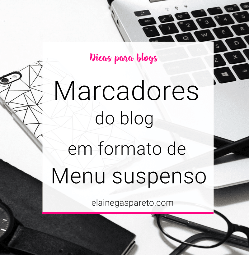 Marcadores (ou tags) do blog em formato Menu suspenso