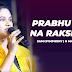 Prabhu Yesu Na Rakshaka :- Telugu Song