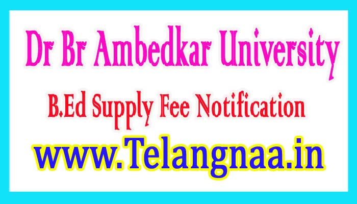 BRAU B.Ed Supply Fee Notification 2017 @ www.brau.edu.in