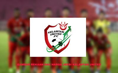 Gambar Rekaan dan Harga Jersi Baru Kelantan United 2020