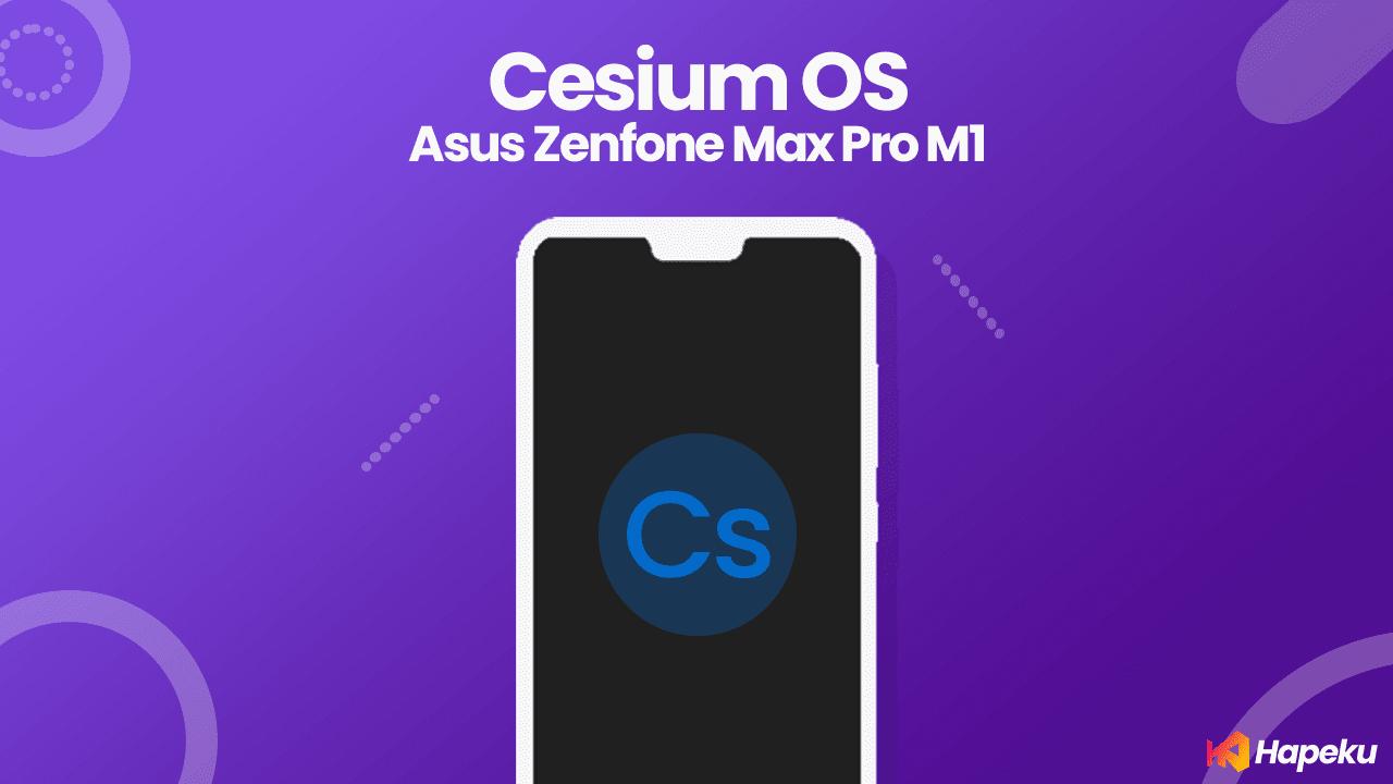 ROM Cesium OS 2.6 Asus Zenfone Max Pro M1 [X00T/D]