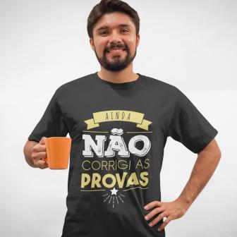 Camisetas de Exatas - Ainda não corrigi as provas