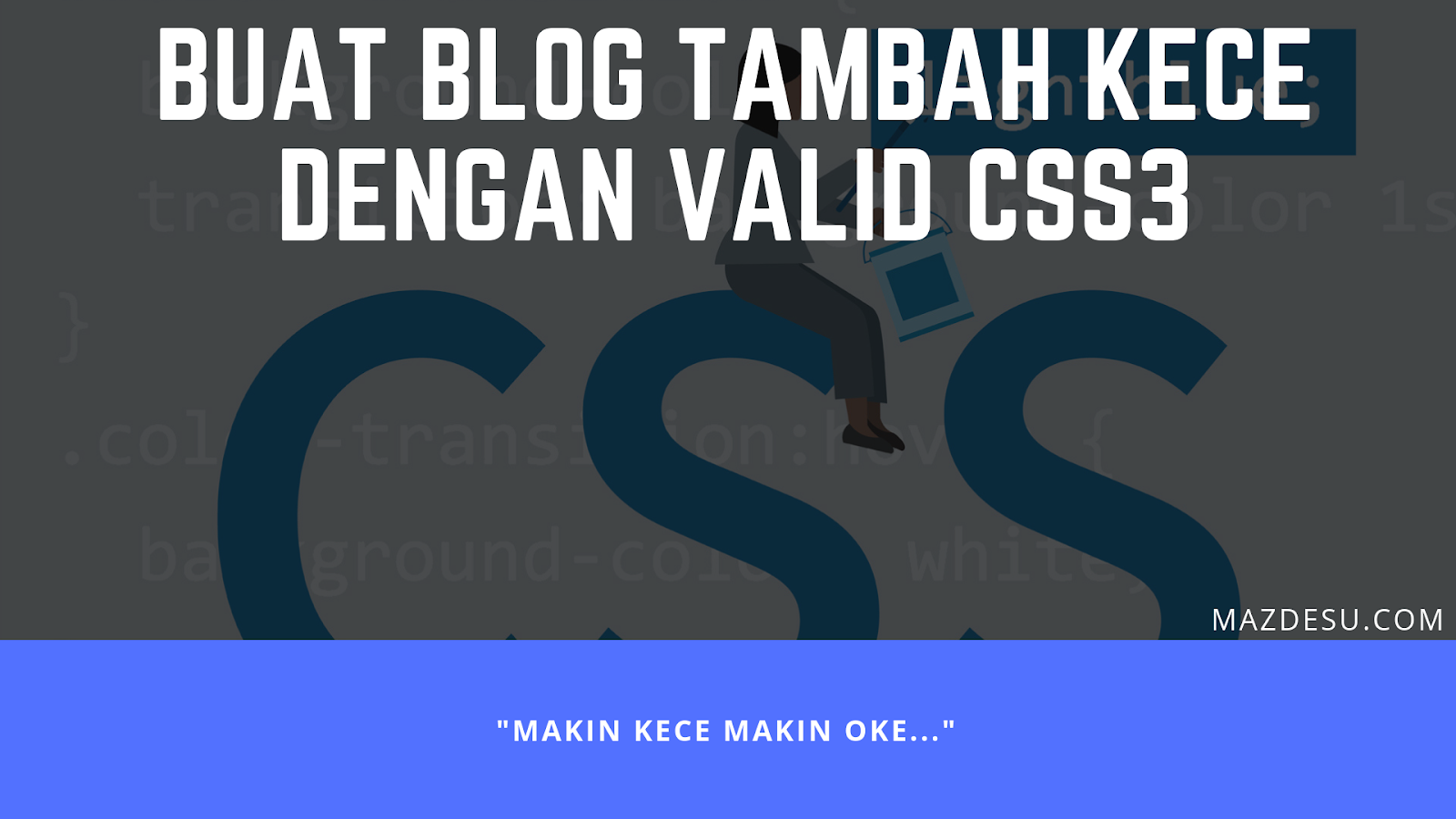 Buat Blogmu Makin Kece Dengan Valid CSS3