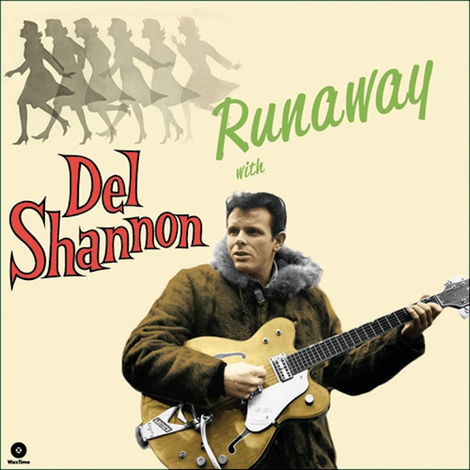 Del Shannon - Runaway With Del Shannon (1961) & Hats Off To Del Shannon (1963)