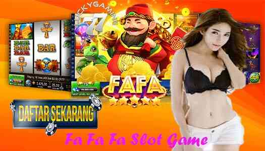 Fa Fa Fa Slot Game dan Mesin Jackpot di Agen Fafaslot Online