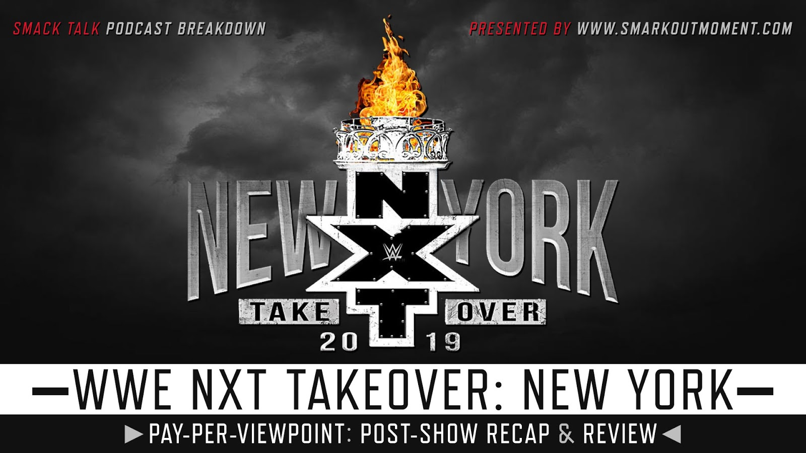WWE NXT TakeOver: New York Recap and Review Podcast