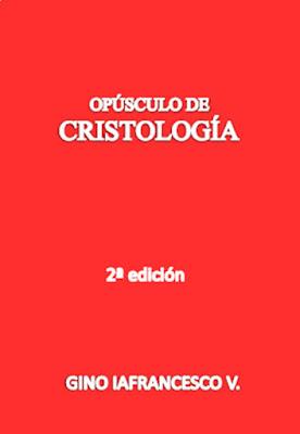 Gino Iafrancesco V.-Opúsculo De Cristología-