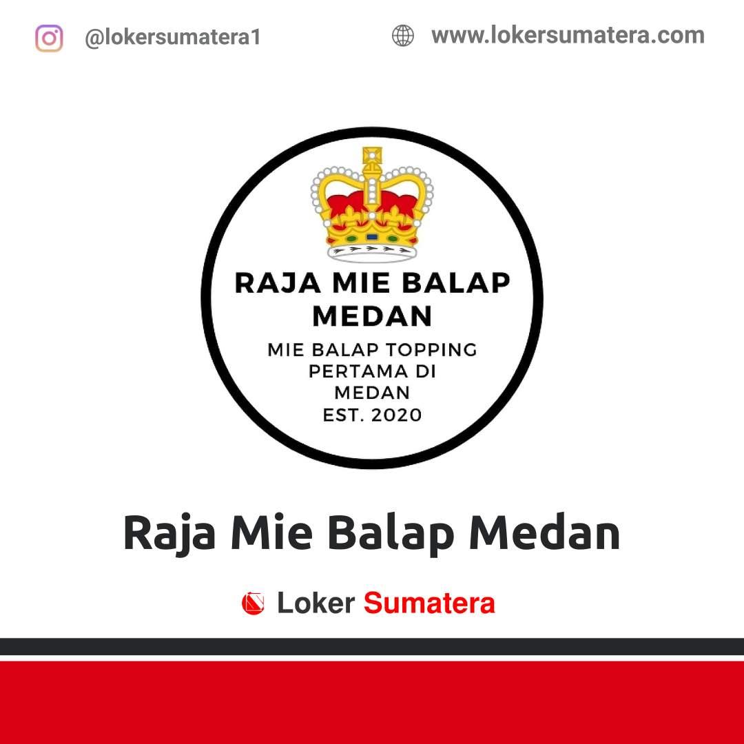 Lowongan Kerja Medan: Raja Mie Balap Medan Maret 2021