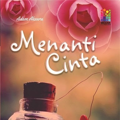 Menanti Cinta - A Novel by Adam Aksara