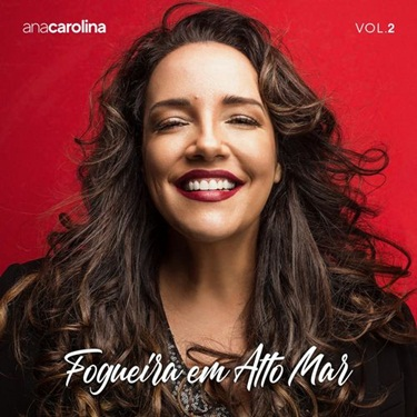 Download Ana Carolina - Fogueira em Alto Mar Vol. 2 (2019)