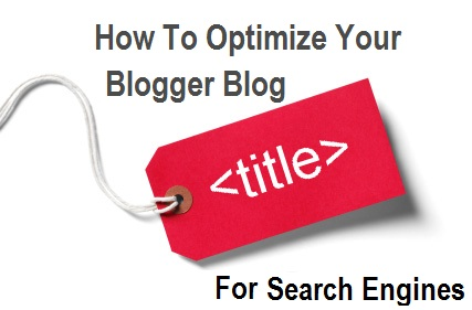 How-To-Optimize-Your-Blogger-Blog-Titles-For-Search-Engines