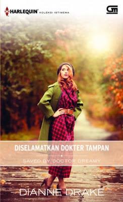 Saved By Doctor Dreamy (Diselamatkan Dokter Tampan) by Dianne Drake Pdf