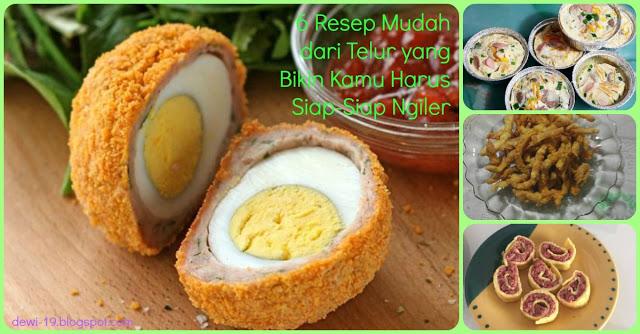 Waah Siap-Siap Ngiler Nihh !! 6 Resep yang Mudah Dari Telur Ini Bikin Tambah Selera Makan !! Kamu Mau Coba ??