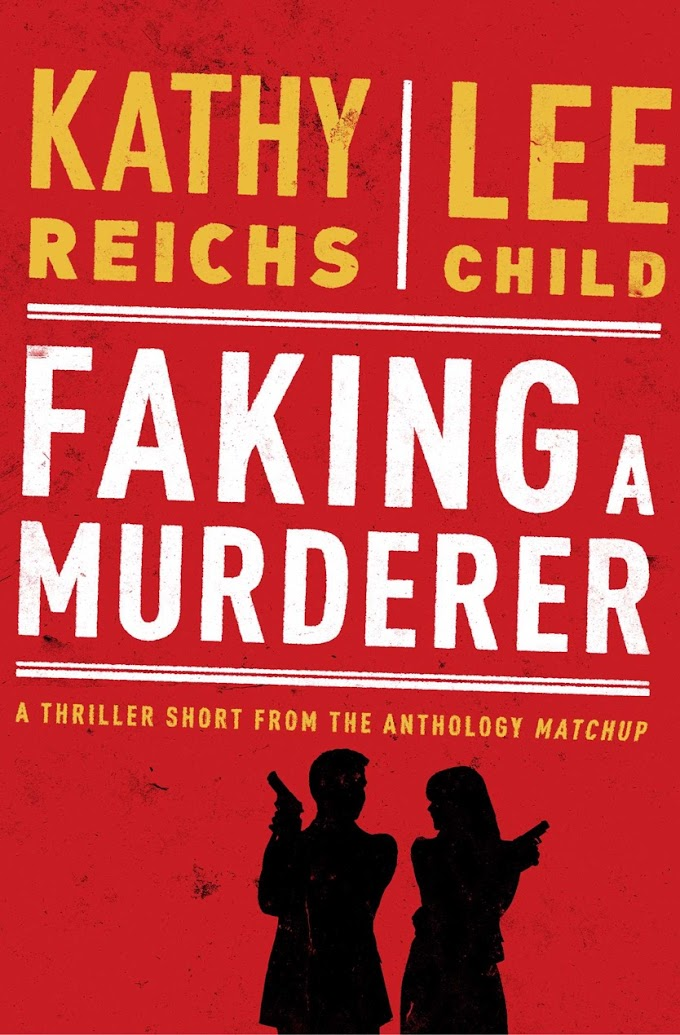 [PDF] Faking a Murderer By Kathy Reichs & Lee Child Free eBook Download