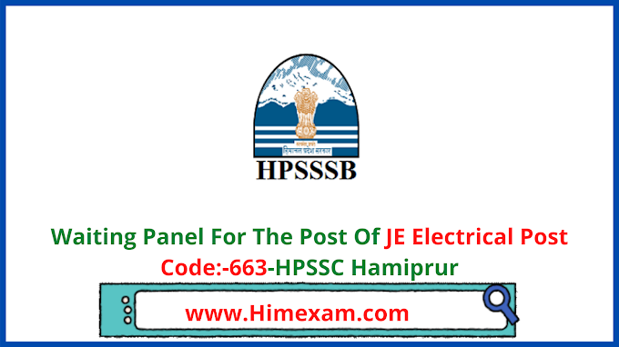 Waiting Panel For The Post Of JE Electrical Post Code:-663-HPSSC Hamiprur