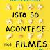 """A Sair do Forno: """"Isto só acontece nos filmes"""" de Holly Bourne"""