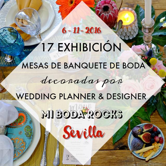 Exhibicion Mesas Banquete de Boda Wedding Planners Sevilla Mi Boda Rocks Experience