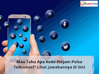 Mau Tahu Apa Kode Pinjam Pulsa Telkomsel? Lihat Jawabannya di Sini
