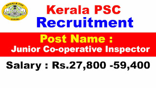 Kerala PSC Recruitment 2019 - Apply Online For Junior Co-operative Inspector@keralapsc.gov.in/