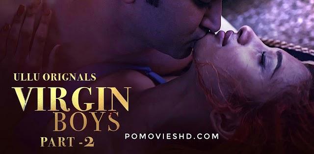 [18+] Virgin Boys Part-2 (2020) Ullu WEB-DL 480p & 720p Download | 200MB & 750MB