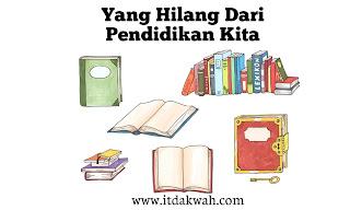 Hal yang hilang dari pendidikan indonesia