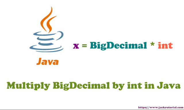 Multiply BigDecimal by int in Java - Java Examples code