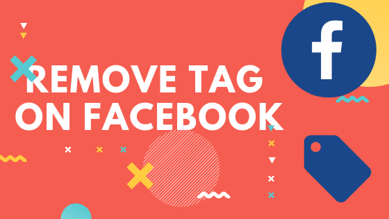 Remove Tag On Facebook