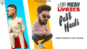 Pabb Hauli By Garry Sandhu - Lyrics
