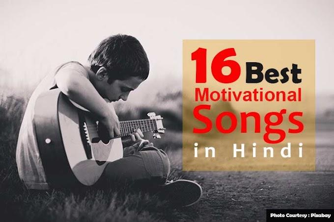 16 Motivational Songs in Hindi - 16 मोटिवेशनल सॉन्ग इन हिंदी