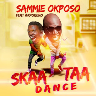 DOWNLOAD: Skaataa Dance [Mp3 + Lyrics + Video] - Sammie Okposo Ft. Akpororo