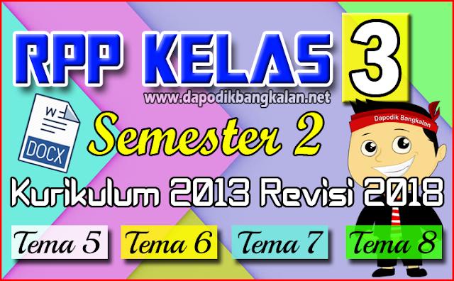 RPP Kelas 3 SD Semester 2 Kurikulum 2013 K13 Revisi 2018 Semua Tema