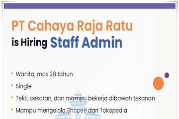 Lowongan Kerja Staff Admin PT Cahaya Raja Ratu