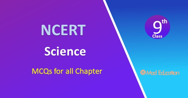 MCQ Questions for Class 9 Science with Answers