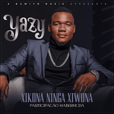 Yazy feat. Mabermuda - Xikona Ningaxi Vona (2020) | Download Mp3