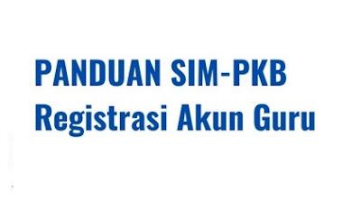 Panduan SIM-PKB Registrasi Akun Guru
