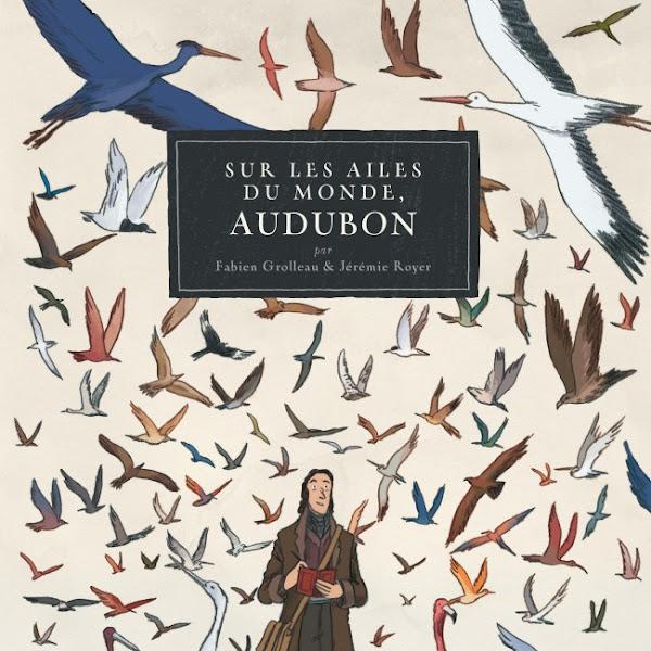 Sur les ailes du monde - Audubon