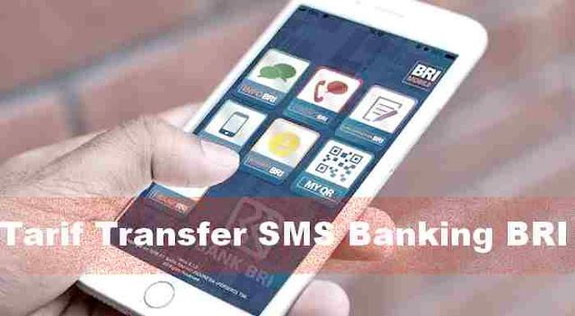 Update Tarif dan Biaya Transfer SMS Banking BRI 2020-2021
