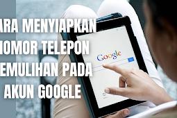 Cara Menyiapkan Nomor Telepon Pemulihan Pada Akun Google Dengan Mudah