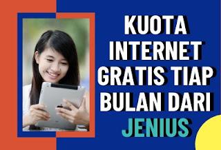 Kuota Internet Gratis Tiap Bulan dari JENIUS