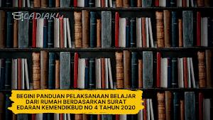 Begini Panduan Pelaksanaan Belajar Dari Rumah Berdasarkan Surat Edaran Kemendikbud No 4 Tahun 2020