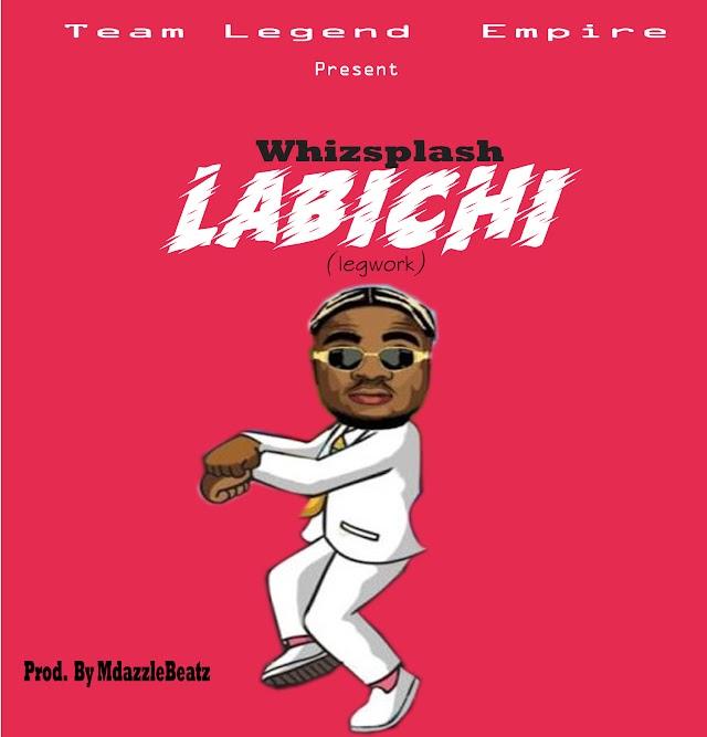 New Music:-Whizsplash Labichi (prod by MdazzleBeat)