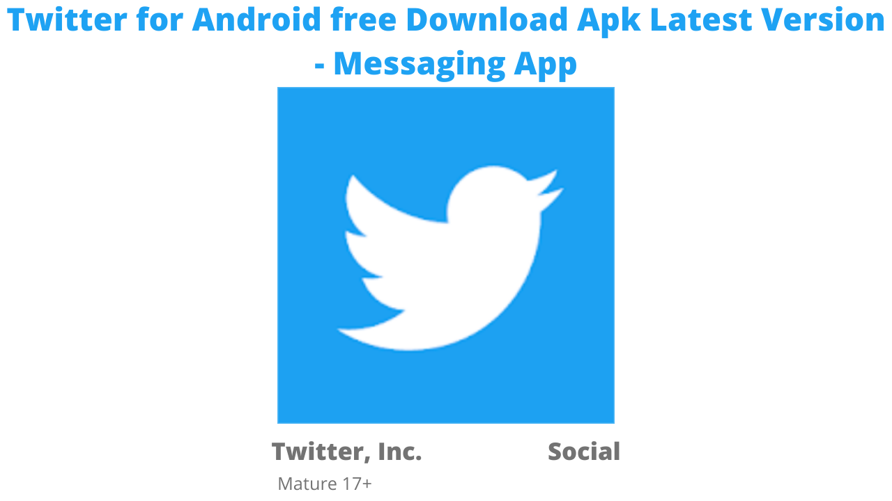 Twitter for Android free Download Apk Latest Version - Messaging App