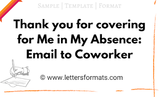 Thank you for covering for Me in My Absence: Email to Coworker