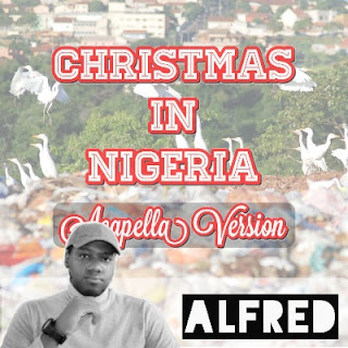 Christmas In Nigeria (Acapella Version) : Rap Music Album By Alfred