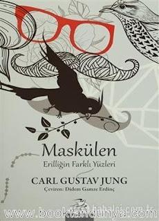 Carl Gustav Jung - Maskülen & Erilliğin Farklı Yüzleri